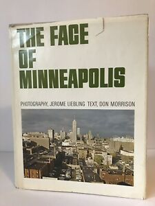 The Face Of Minneapolis By J. Liebling And D. Morrison Vintage 1966 Dillon Press $34.99