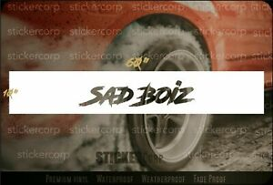 Sad Boiz Windshield Banner Decal Sticker Jdm Euro Drift Tuner Stance Race Car