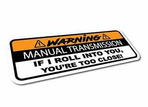 Warning Manual Transmission Bumper Sticker Stick Shift Car Jdm Funny 6 By Tsb