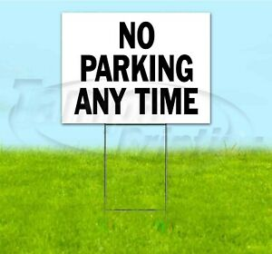 No Parking Any Time 18x24 Yard Sign With Stake Corrugated Bandit Directional