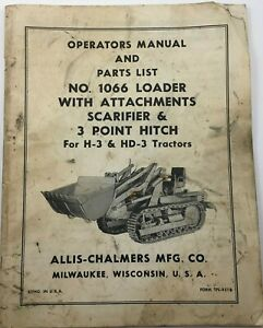 Allis Chalmers 1066 Loader 3 Point Hitch H 3 Hd 3 Operators Parts Manual Book