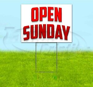 Open Sunday 18x24 Yard Sign With Stake Corrugated Bandit Usa Business