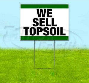 We Sell Topsoil 18x24 Yard Sign With Stake Corrugated Bandit Business Landscape