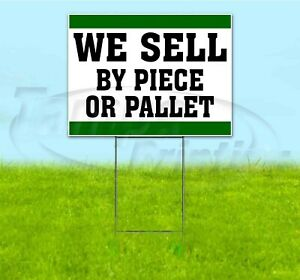 We Sell By Piece Or Pallet 18x24 Yard Sign With Stake Corrugated Bandit Business