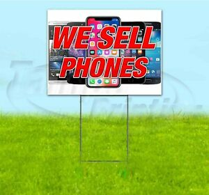 We Sell Phones 18x24 Yard Sign With Stake Corrugated Bandit Business Usa Sale