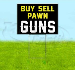 Buy Sell Pawn Guns 18x24 Yard Sign With Stake Corrugated Bandit Business Usa