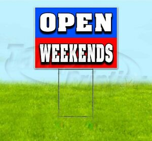 Open Weekends 18x24 Yard Sign With Stake Corrugated Bandit Usa Business