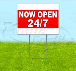 Now Open 24 7 18x24 Yard Sign With Stake Corrugated Bandit Usa Business Hours