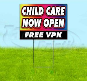 Child Care Now Open Free Vpk 18x24 Yard Sign With Stake Corrugated Bandit Kids