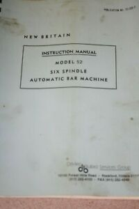 New Britain Instruction Manual Model 52 6 Spindle Automatic Bar Machine 52 100 3