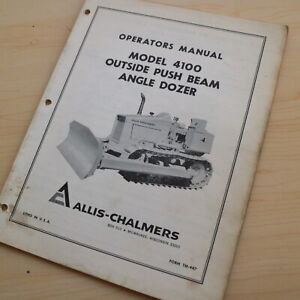 Allis Chalmers 4100 Outside Push Beam Angle Dozer Owner Operator Manual Book
