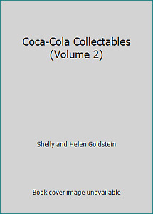 Coca-Cola Collectables (Volume 2) by Shelly and Helen Goldstein