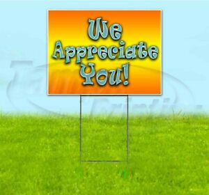 We Appreciate You 18x24 Yard Sign With Stake Corrugated Bandit Usa Business