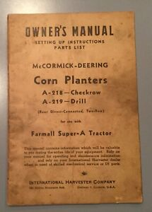 Vintage Mccormick Corn Planters Owners Manual A 218 A219 for Farmall Super A