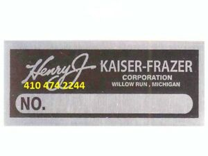 Henry J Kaiser Frazer Data Plate Serial Number Id Tag Vin Stamping Available