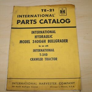 Ih International Harvester Model 340g6h Bullgrader T340 Tractor Parts Manual