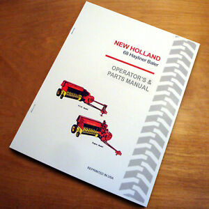 New Holland 68 Hayliner Baler Operator s And Parts All in one Manual Catalog