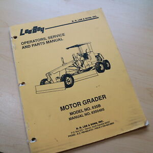 Leeboy 635b Motor Grader Owner Operator Operation Parts Service Shop Manual Book