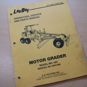 Leeboy 685 Motor Grader Owner Operator Operation Parts Repair Shop Manual List