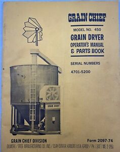 Grain Chief 450 Grain Dryer Operation Parts Maintenance Manual Sn 4701 5200 Gc