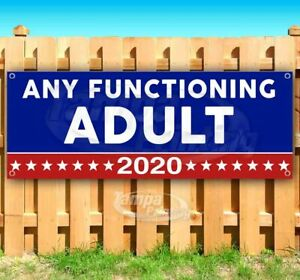 Any Functioning Adult 2020 Advertising Vinyl Banner Flag Sign Usa Election