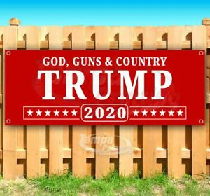 God Guns And Country Trump 2020 Advertising Vinyl Banner Flag Sign Many Sizes