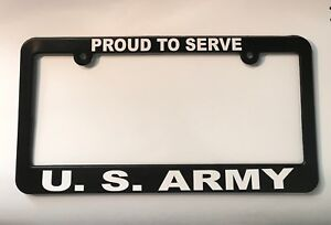 Proud To Serve Us Army License Plate Frame New
