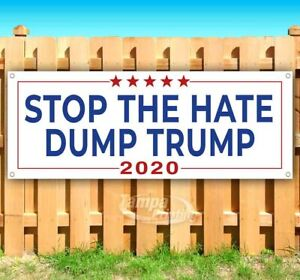 Stop The Hate Dump Trump Advertising Vinyl Banner Flag Sign Usa 2020 Election