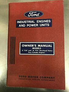 Vintage Ford Industrial Engines And Power Unit Owners Manual E134 And D172 Mint