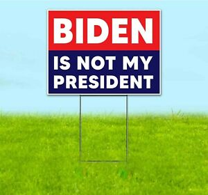 Biden Is Not My President 18x24 Yard Sign With Stake Corrugated Bandit Trump