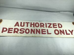 Vintage Hand Painted Authorized Personnel Only Sign