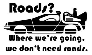 Roads Sticker Vinyl Decal Back To The Future Doc Brown Marty Mcfly