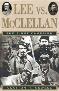 Lee vs. McClellan : The First Campaign by Clayton R. Newell $4.09