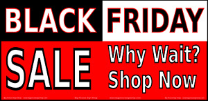 Black Friday Sale Why Wait Shop Today vinyl Banner lightning Fast Shipping