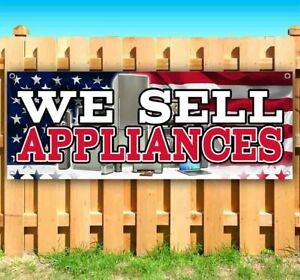 We Sell Appliances Advertising Vinyl Banner Flag Sign Many Sizes Tools Machines