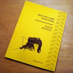 New Holland 845 Round Baler Hay Parts Catalog Book List Manual Nh