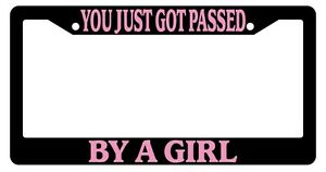 Black License Plate Frame You Just Got Passed By A Girl Pink Auto Accessory