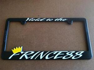 Black License Plate Frame Yeild To The Princess Auto Accessory Novelty