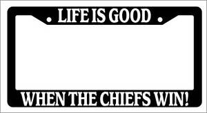Black License Plate Frame Life Is Good When The Chiefs Win Auto Accessory