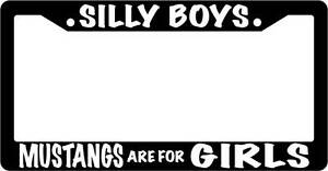 Black License Plate Frame Silly Boys Mustangs Are For Girls White Auto
