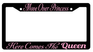 Black License Plate Frame Move Over Princess Here Comes The Queen Auto Accessory