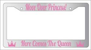Chrome License Plate Frame Move Over Princess Here Comes The Queen Auto