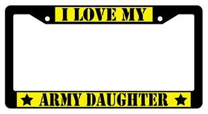 Black License Plate Frame I Love My Army Daughter Yellow Auto Accessory 165