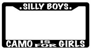 Black License Plate Frame Silly Boys Camo Is For Girls Auto Accessory