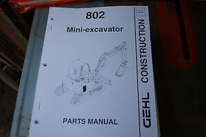 Gehl 802 Mini Excavator Trackhoe Crawler Parts Manual Book Catalog List Spare