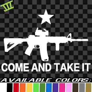 Ar15 Come And Take It Sticker Vinyl Decal Car Window Molon Labe Rifle Gun Guns