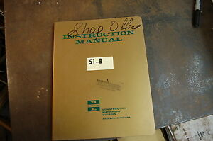 Bucyrus Erie 51b Drag Crane Owner Operation Repair Service Manual Shop Book Hoe