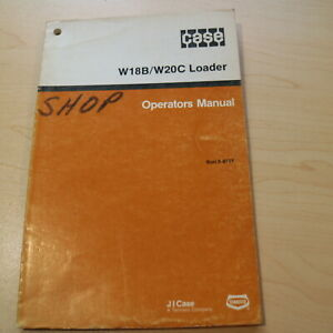 Case W18b W20c Front End Wheel Loader Owner Operator Maintenance Manual Book