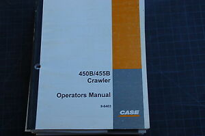 Case 450b 455b Tractor Crawler Dozer Owner Operator Maintenance Manual Book 1995