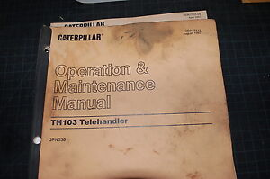 Caterpillar Th103 Telehandler Operation Operator Maintenance Manual Cat Owner